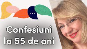 confesiuni la 55 de ani